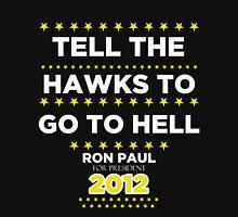 Ron Paul - Tell the Hawks T-Shirt