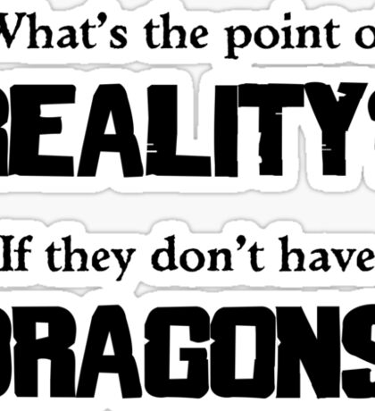 What's The Point of Reality? Sticker