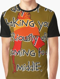 Taken Seriously Graphic T-Shirt