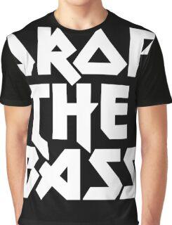 Drop The Bass (ferrum)  Graphic T-Shirt