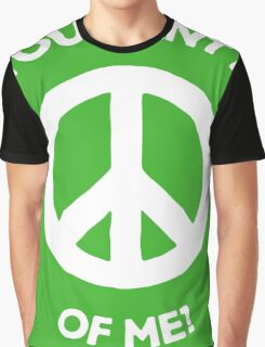 You want a PEACE of me? Graphic T-Shirt