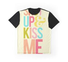 Shut Up & Kiss Me Graphic T-Shirt
