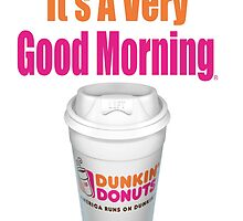 Dunkin' Donuts - It's A Very Good Morning - (Designs4You) by Skandar223