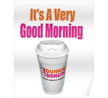 Dunkin' Donuts - It's A Very Good Morning - (Designs4You) Poster