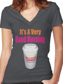 Dunkin' Donuts - It's A Very Good Morning - (Designs4You) Women's Fitted V-Neck T-Shirt