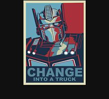 Change into A Truck Unisex T-Shirt