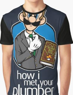 How I Met Your Plumber Graphic T-Shirt