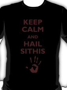 Keep calm and hail Sithis T-Shirt
