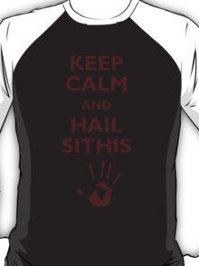 Keep calm and hail Sithis T-Shirt