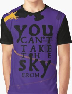 You can't take the sky from me.  Graphic T-Shirt