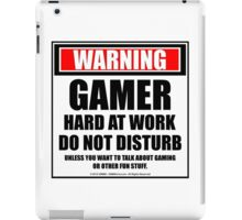 Warning Gamer Hard At Work Do Not Disturb iPad Case/Skin