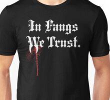 IN FANGS WE TRUST T-Shirt