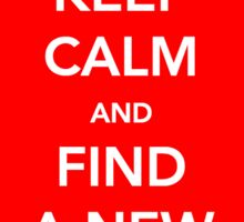 Keep Calm and Find a New Meme Sticker Sticker