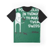 Making Swiss Happen Graphic T-Shirt