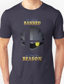 He Was Banned for a Reason T-Shirt