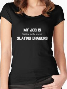 My Job Slaying Dragons Women's Fitted Scoop T-Shirt