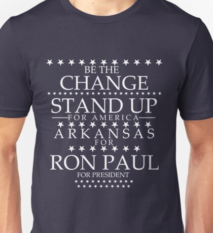"""Be the Change- Stand Up"" Arkansas for Ron Paul Unisex T-Shirt"