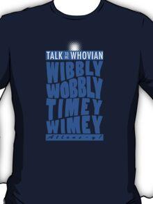Talk Whovian To Me (version 2, light blue) T-Shirt