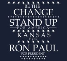 """Be the Change- Stand Up"" Kansas for Ron Paul by BNAC - The Artists Collective."