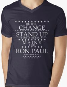 """Be The Change- Stand Up For America"" Maine for Ron Paul Mens V-Neck T-Shirt"