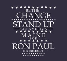 """""""Be The Change- Stand Up For America"""" Maine for Ron Paul T-Shirt"""