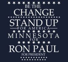 """Be The Change- Stand Up For America"" Minnesota for Ron Paul by BNAC - The Artists Collective."