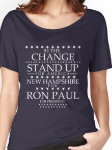 """Be The Change- Stand Up For America"" New Hampshire for Ron Paul Women's Relaxed Fit T-Shirt"