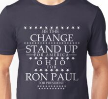 """Be The Change- Stand Up For America"" Ohio for Ron Paul Unisex T-Shirt"