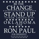 """Be The Change- Stand Up For America"" Oklahoma for Ron Paul by BNAC - The Artists Collective."