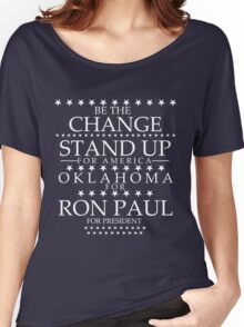 """""""Be The Change- Stand Up For America"""" Oklahoma for Ron Paul Women's Relaxed Fit T-Shirt"""