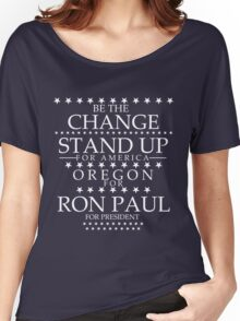 """""""Be The Change- Stand Up For America"""" Oregon for Ron Paul Women's Relaxed Fit T-Shirt"""