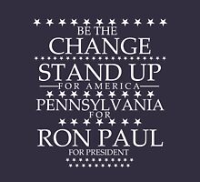 """Be The Change- Stand Up For America"" Pennsylvania for Ron Paul Unisex T-Shirt"