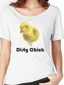 Dirty Chick, Funny Cartoon Chicken Design Women's Relaxed Fit T-Shirt
