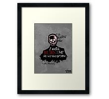 I'll Burn You Framed Print