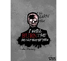 I'll Burn You Photographic Print