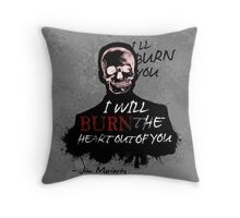 I'll Burn You Throw Pillow