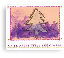 Wise Men Still Seek HIM Canvas Print