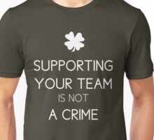 Supporting Your Team is not A Crime Unisex T-Shirt
