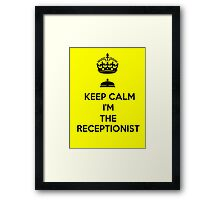 KEEP CALM I'M THE RECEPTIONIST Framed Print