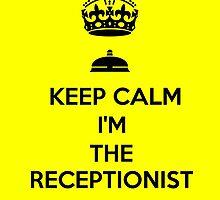 KEEP CALM I'M THE RECEPTIONIST by karmadesigner
