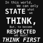 Think First (White Text) by Squinton27