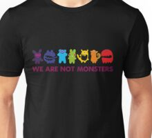 We are not monsters Unisex T-Shirt