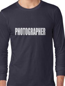 PHOTOGRAPHER - SECURITY STYLE! Long Sleeve T-Shirt