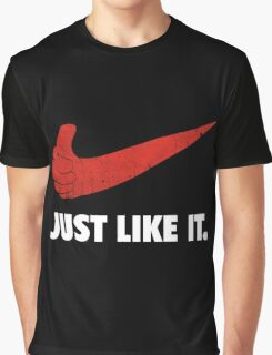 Just Like It. Graphic T-Shirt