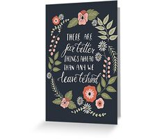 There Are Far Better Things Ahead Than Any We Leave Behind Greeting Card