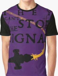 They Can't Stop the Signal Graphic T-Shirt