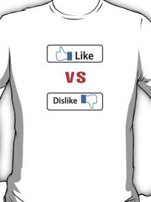Like vs dislike T-Shirt