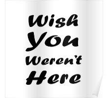 Wish U Weren't Here Poster
