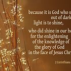 Light&#x27;s Shining ~ 2 Corinthians 4:6 by Robin Clifton