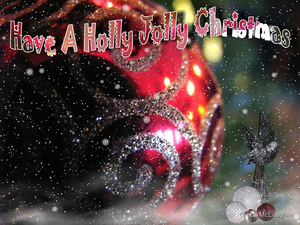 Holly Jolly Christmas  by Greta  McLaughlin